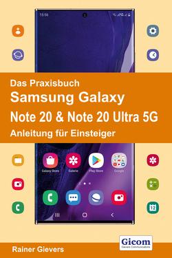 Das Praxisbuch Samsung Galaxy Note 20 & Note 20 Ultra 5G – Anleitung für Einsteiger von Gievers,  Rainer