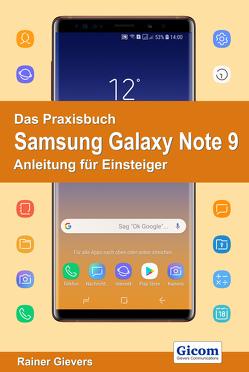 Das Praxisbuch Samsung Galaxy Note 9 – Anleitung für Einsteiger von Gievers,  Rainer