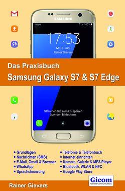 Das Praxisbuch Samsung Galaxy S7 & S7 Edge – Handbuch für Einsteiger von Gievers,  Rainer