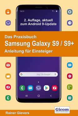 Das Praxisbuch Samsung Galaxy S9 / S9+ – Anleitung für Einsteiger von Gievers,  Rainer