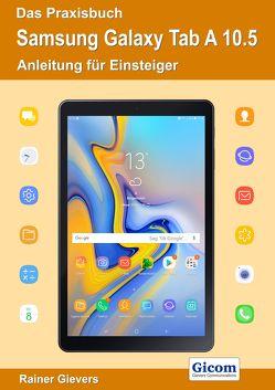 Das Praxisbuch Samsung Galaxy Tab A 10.5 – Anleitung für Einsteiger von Gievers,  Rainer