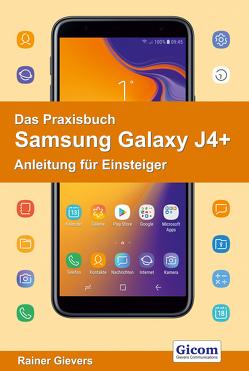 Das Praxisbuch Samsung GalaxyJ4+ – Anleitung für Einsteiger von Gievers,  Rainer