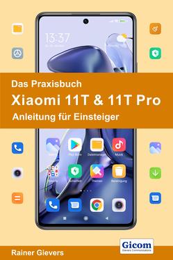 Das Praxisbuch Xiaomi 11T & 11T Pro – Anleitung für Einsteiger von Gievers,  Rainer