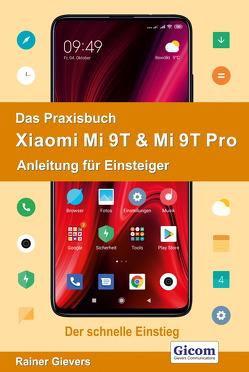 Das Praxisbuch Xiaomi Mi 9T & Mi 9T Pro – Anleitung für Einsteiger von Gievers,  Rainer