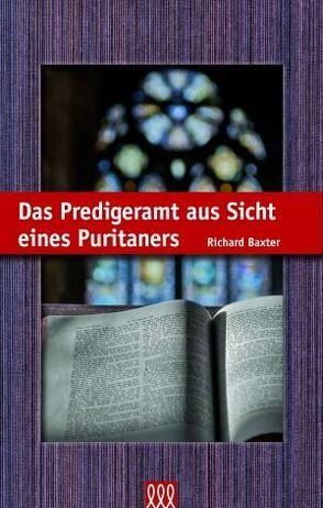 Das Predigeramt aus Sicht eines Puritaners von Baxter,  Richard