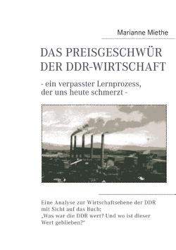 Das Preisgeschwür der DDR-Wirtschaft von Miethe,  Marianne
