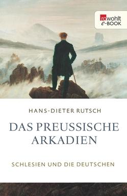 Das preußische Arkadien von Rutsch,  Hans-Dieter
