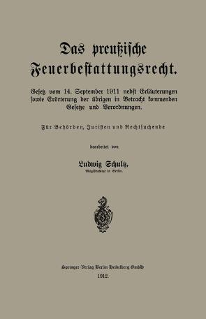 Das preußische Feuerbestattungsrecht von Schultz,  Ludwig
