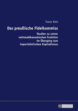 Das preußische Fideikommiss von Kato,  Fusao