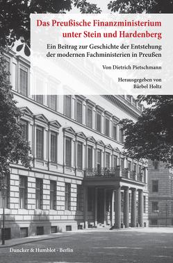 Das preußische Finanzministerium unter Stein und Hardenberg. von Holtz,  Bärbel, Pietschmann,  Dietrich, Tempel,  Klaus