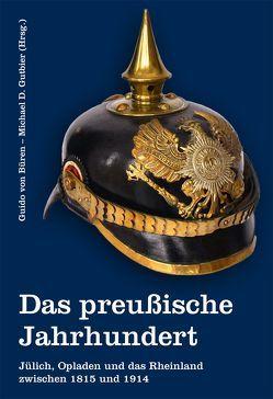 Das preußische Jahrhundert von Büren von,  Guido, Gutbier,  Michael D.