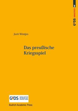 Das preußische Kriegsspiel von Meißner,  Burkhard, Rogg,  Matthias, Wintjes,  Jorit