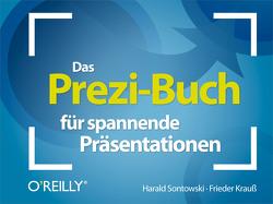 Das Prezi-Buch für spannende Präsentationen von Krauß,  Frieder, Sontowski,  Harald