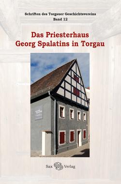 Das Priesterhaus Georg Spalatins in Torgau von Herzog,  Jürgen, Werner,  Elfie