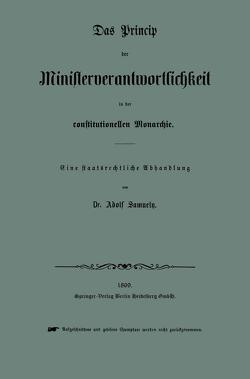 Das Princip der Ministerverantwortlichkeit in der constitutionellen Monarchie von Samuely,  Adolf