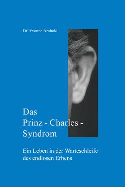 Das Prinz-Charles-Syndrom von Arnhold,  Yvonne