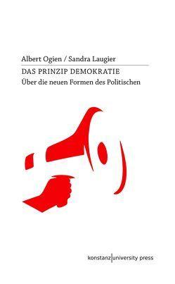 Das Prinzip Demokratie von Laugier,  Sandra, Ogien,  Albert