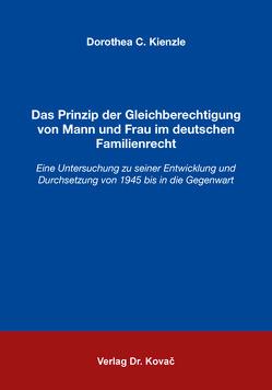 Das Prinzip der Gleichberechtigung von Mann und Frau im deutschen Familienrecht von Kienzle,  Dorothea C.