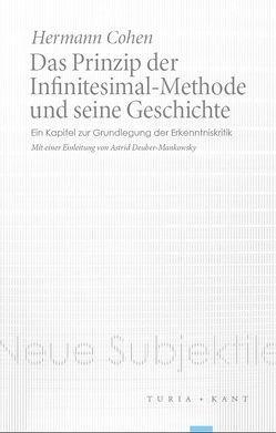Das Prinzip der Infinitesimal-Methode und seine Geschichte von Cohen,  Hermann, Deuber-Mankowski,  Astrid