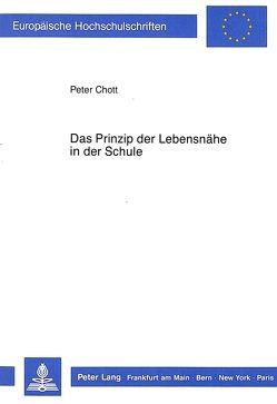 Das Prinzip der Lebensnähe in der Schule von Chott,  Peter