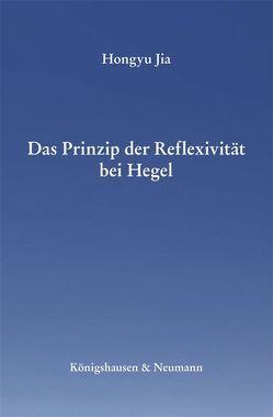 Das Prinzip der Reflexivität bei Hegel von Jia,  Hongyu