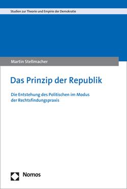 Das Prinzip der Republik von Stellmacher,  Martin