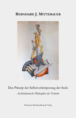 Das Prinzip der Selbstverkörperung der Seele von Mitterauer,  Bernhard J.