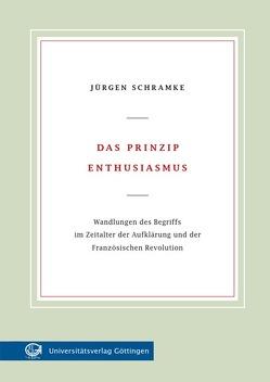 Das Prinzip Enthusiasmus von Schramke,  Jürgen