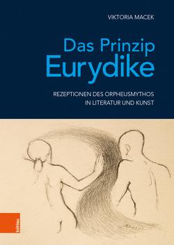 Das Prinzip Eurydike von Macek,  Viktoria