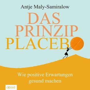 Das Prinzip Placebo von Berlinghof,  Ursula, Maly-Samiralow,  Antje