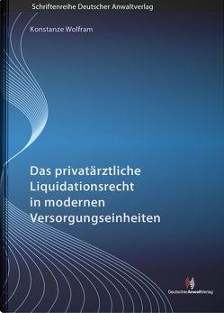 Das privatärztliche Liquidationsrecht in modernen Versorgungseinheiten von Wolfram,  Konstanze
