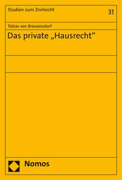 """Das private """"Hausrecht"""" von von Bressensdorf,  Tobias"""