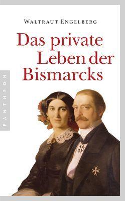 Das private Leben der Bismarcks von Engelberg,  Waltraut
