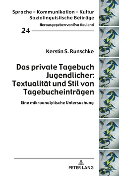 Das private Tagebuch Jugendlicher: Textualität und Stil von Tagebucheinträgen von Runschke,  Kerstin S.