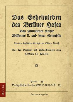 Das Privatleben Kaiser Wilhelms II. und seiner Gemahlin von Lehmann,  Herbert