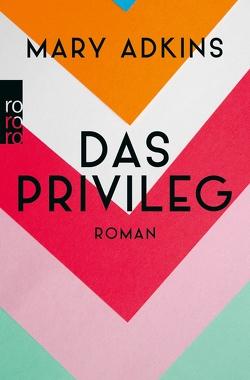 Das Privileg von Adkins,  Mary, Rahn,  Marie
