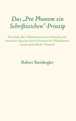 """Das """"Pro Phonem ein Schriftzeichen""""-Prinzip von Steinkogler,  Robert"""