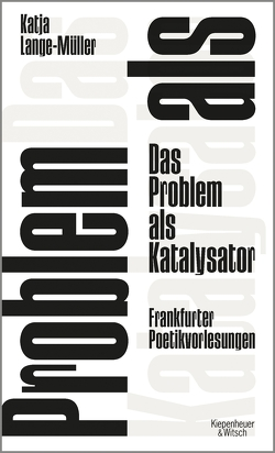 Das Problem als Katalysator von Lange-Müller,  Katja