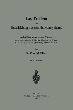 Das Problem der Entwicklung unseres Planetensystems von Nölke,  Friedrich