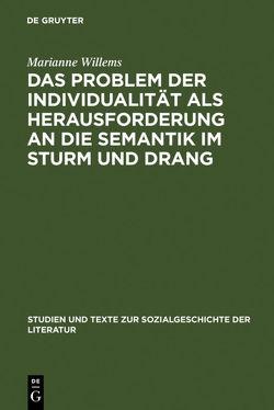 Das Problem der Individualität als Herausforderung an die Semantik im Sturm und Drang von Willems,  Marianne