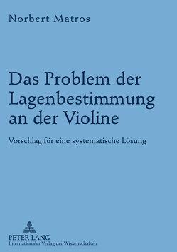 Das Problem der Lagenbestimmung an der Violine von Matros,  Norbert