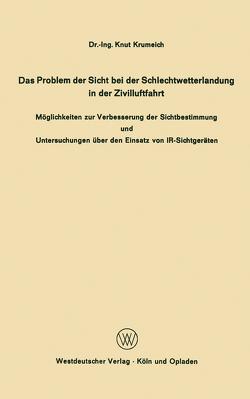 Das Problem der Sicht bei der Schlechtwetterlandung in der Zivilluftfahrt von Krumeich,  Knut
