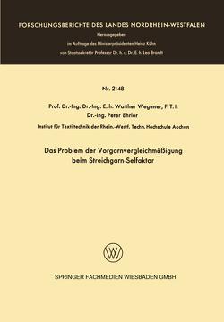 Das Problem der Vorgarnvergleichmäßigung beim Streichgarn-Selfaktor von Wegener,  Walther