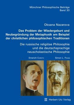 Das Problem der Wiedergeburt und Neubegründung der Metaphysik am Beispiel der christlichen philosophischen Traditionen von Nazarova,  Oksana