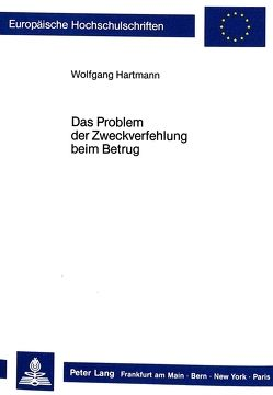 Das Problem der Zweckverfehlung beim Betrug von Hartmann,  Wolfgang