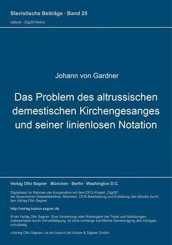 Das Problem des altrussischen demestischen Kirchengesanges und seiner linienlosen Notation von Von Gardner,  Johann
