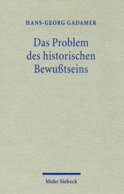 Das Problem des historischen Bewußtseins von Gadamer,  Hans G., Klass,  Tobias N