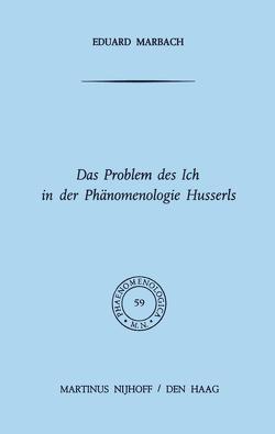 Das Problem des Ich in der Phänomenologie Husserls von Marbach,  E.