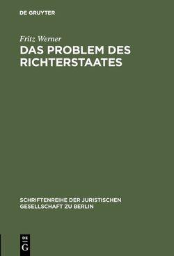 Das Problem des Richterstaates von Werner,  Fritz