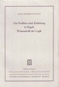 Das Problem einer Einleitung in Hegels Wissenschaft der Logik von Fulda,  Hans F